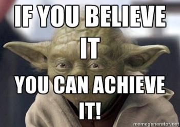believe it achieve it